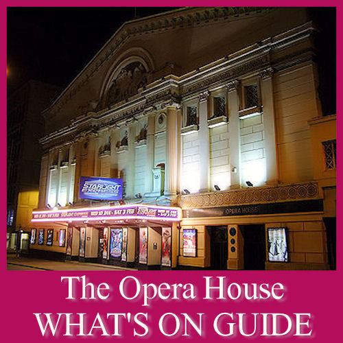 What's On at The Opera House Manchester